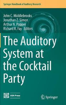 The Auditory System at the Cocktail Party