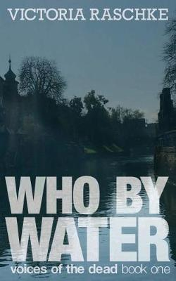 Who by Water by Victoria Raschke