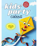 Kids' Party Cakes by Murdoch Books Test Kitchen