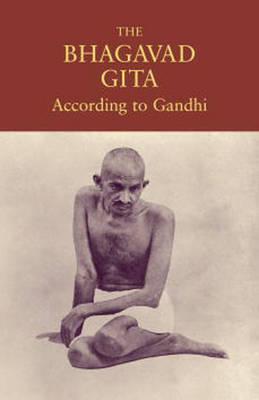 The Bhagavad Gita Gandhi by Mahatma Gandhi