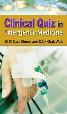 Clinical Quiz in Emergency Medicine by Kam Chuen Shek image