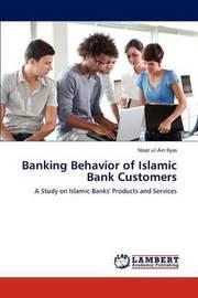 Banking Behavior of Islamic Bank Customers by Noor Ul Ain Ilyas