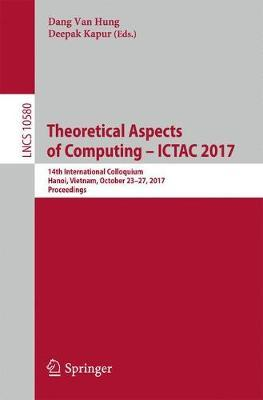 Theoretical Aspects of Computing - ICTAC 2017