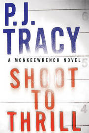 Shoot to Thrill by P.J. Tracy image