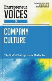 Entrepreneur Voices on Company Culture by Inc The Staff of Entrepreneur Media