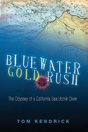 Bluewater Gold Rush by Tom Kendrick