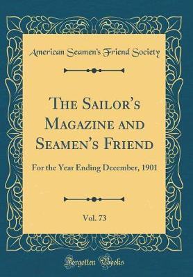 The Sailor's Magazine and Seamen's Friend, Vol. 73 by American Seamen's Friend Society