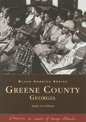 Greene County Georgia by Mamie Lee Hillman