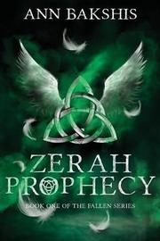 Zerah Prophecy (Book 1 in the Fallen Series) by Ann Bakshis
