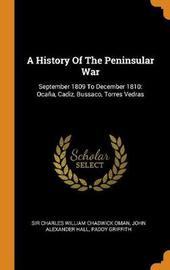 A History of the Peninsular War by Paddy Griffith