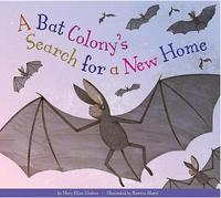 A Bat Colony's Search for a New Home by Mary Ellen Klukow