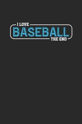 I Love Baseball The End by Roasting Pumpkins