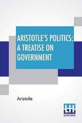 Aristotle's Politics by * Aristotle