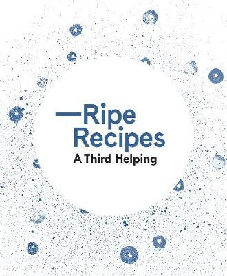 Ripe Recipes A Third Helping by Angela Redfern