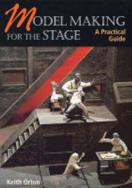Model Making for the Stage by Keith Orton