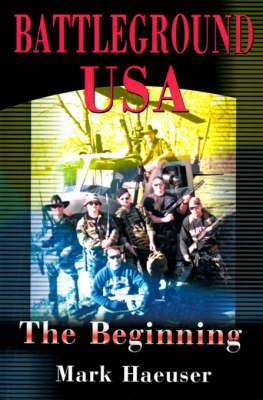 Battleground USA: The Beginning by Mark Haeuser image