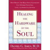 Healing the Hardware of the So by Amen Daniel