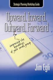 Upward, Inward, Outward, Forward by Jim Egli