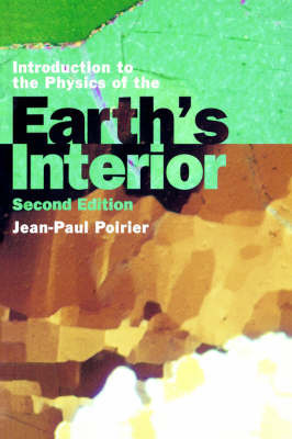 Introduction to the Physics of the Earth's Interior by Jean-Paul Poirier