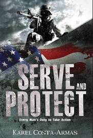 Serve and Protect by Karel Costa-Armas