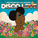 Disco Love 4 – More More More Disco & Soul Uncovered by Various