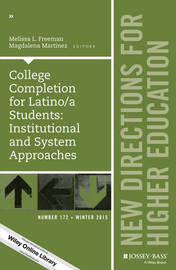 College Completion for Latino/a Students: Institutional and System Approaches by Melissa L. Freeman