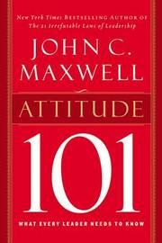Attitude 101 by John Maxwell