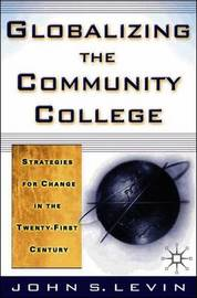 Globalizing the Community College by John Levin image