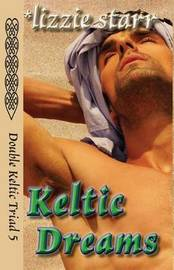 Keltic Dreams by Lizzie Starr
