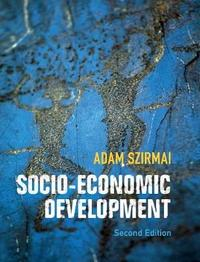 Socio-Economic Development by Adam Szirmai