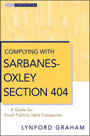 Complying with Sarbanes-Oxley Section 404 by Lynford Graham image
