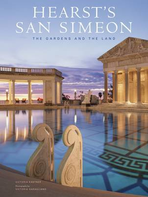 Hearst's San Simeon: The Garden and t by Victoria Kastner