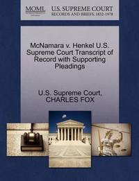 McNamara V. Henkel U.S. Supreme Court Transcript of Record with Supporting Pleadings by FOX