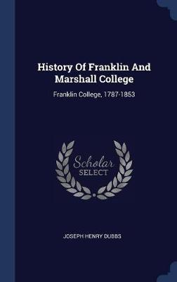 History of Franklin and Marshall College by Joseph Henry Dubbs image