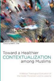 Toward a Healthier Contextualization Among Muslims by Wonjoo Hwang