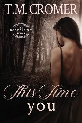 This Time You by T M Cromer