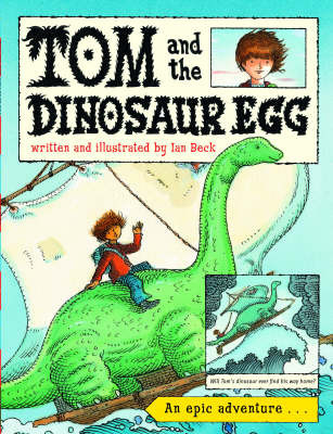 Tom and the Dinosaur Egg by Ian Beck image