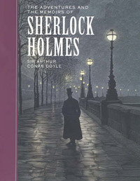 The Adventures and the Memoirs of Sherlock Holmes by Arthur Conan Doyle