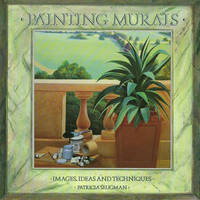 Painting Murals: Images, Ideas and Techniques by Patricia Seligman image