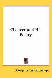 Chaucer and His Poetry by George Lyman Kittredge image