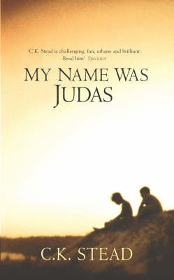 My Name Was Judas by C.K. Stead image