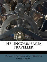The Uncommercial Traveller by Charles Dickens