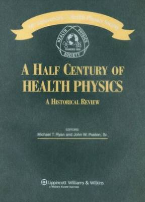 A Half Century of Health Physics by Michael T. Ryan image