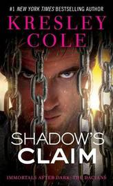 Shadow's Claim: Immortals After Dark: The Dacians by Kresley Cole