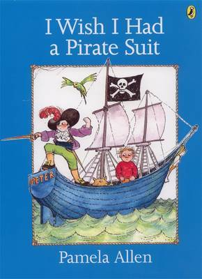 I Wish I Had A Pirate Suit by Pamela Allen image