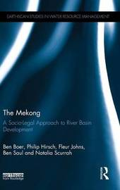 The Mekong: A Socio-legal Approach to River Basin Development by Ben Boer