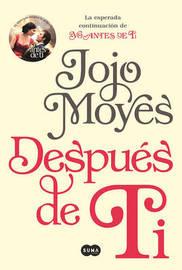 Despuas de Ti (After You by Jojo Moyes image
