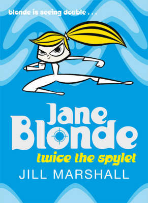 Jane Blonde: Twice the Spylet by Jill Marshall image