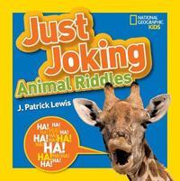 Just Joking Animal Riddles by J.Patrick Lewis