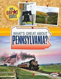 What's Great about Pennsylvania? by Kristin Marciniak